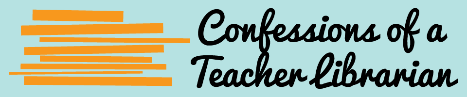 Confessions of a Teacher Librarian